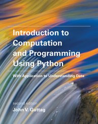 Introduction to Computation and Programming Using Python - with Application to Understanding Data 2e