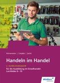 Handeln im Handel: 2. Ausbildungsjahr im Einzelhandel, Lernfelder 6 bis 10, Schülerband