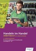Handeln im Handel: 2. Ausbildungsjahr im Einzelhandel, Lernfelder 6 bis 10, Arbeitsbuch mit Lernsituationen