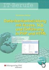 Datenbankenentwicklung und -anpassung mit MS Access und SQL und Einführung in PHP und HTML / IT-Berufe