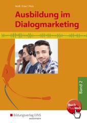 Ausbildung im Dialogmarketing: 2. Ausbildungsjahr, Lernfelder 6 bis 9; .2
