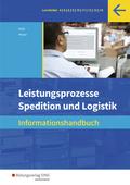 Leistungsprozesse Spedition und Logistik: Informationshandbuch