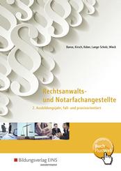 Rechtsanwalts- und Notarfachangestellte - 2. Ausbildungsjahr, fall- und praxisorientiert