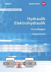 Hydraulik / Elektrohydraulik, Grundlagen: Arbeitsheft