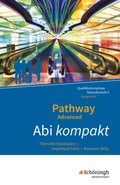 Pathway Advanced, Ausgabe N Niedersachsen: Abi kompakt: Thematic Vocabulary - Important Facts - Relevant Skills