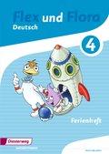 Flex und Flora - Deutsch: Zusatzmaterial: Ferienheft 4