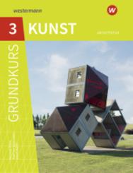 Grundkurs Kunst, Ausgabe 2016 für die Sekundarstufe II: Architektur; 3