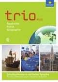 Trio plus - Geschichte / Politik / Geographie für Mittelschulen in Bayern, Ausgabe 2017: 6. Schuljahr, Schulbuchtexte in einfacher Sprache für eine Differenzierung im inklusiven Unterricht