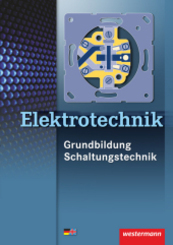 Elektrotechnik Grundbildung Schaltungstechnik / Elektrotechnik
