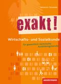 exakt!: Wirtschafts- und Sozialkunde für gewerblich-technische Ausbildungsberufe, Schülerband