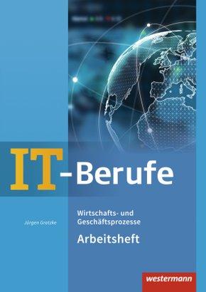IT-Berufe: Wirtschafts- und Geschäftsprozesse: Arbeitsheft