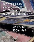 Ein Weg nach der eignenen Nase, ein Gehen im eigenen Rhythmus. Will Sohl 1906-1969