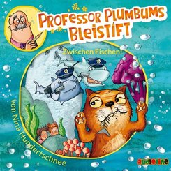 Professor Plumbums Bleistift - Zwischen Fischen, 1 Audio-CD