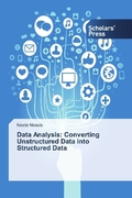 Data Analysis: Converting Unstructured Data into Structured Data