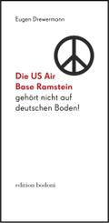 Die US Air Base Ramstein gehört nicht auf deutschen Boden!