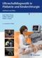 Ultraschalldiagnostik in Pädiatrie und Kinderchirurgie