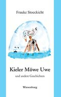 Kieler Möwe Uwe - und andere Geschichten