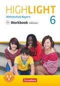 Highlight - Mittelschule Bayern: 6. Jahrgangsstufe, Workbook inklusiv mit Audios online