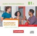 Pluspunkt Deutsch - Leben in Deutschland, Neu: Audio-CD zum Kursbuch; .B1.1 - Tl.1