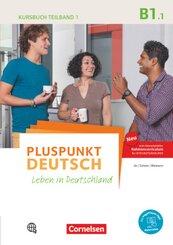 Pluspunkt Deutsch - Leben in Deutschland, Neu: Kursbuch mit Video-DVD; B1.1 - Tl.1