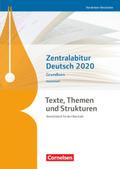 Texte, Themen und Strukturen, Arbeitshefte: Zentralabitur Deutsch Nordrhein-Westfalen 2020 - Grundkurs