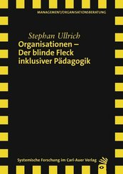 Organisationen - Der blinde Fleck inklusiver Pädagogik