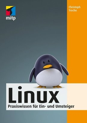 Linux - Praxiswissen für Ein- und Umsteiger