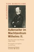 Außenseiter im Machtzentrum Wilhelms II.