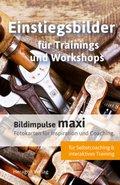 Bildimpulse maxi: Einstiegsbilder für Trainings und Workshops
