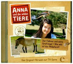 Anna und die wilden Tiere - Der Falkner und seine Greifvögel + Wie wild ist das Wildpferd?, 1 Audio-CD