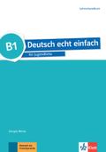 Deutsch echt einfach: B1 - Lehrerhandbuch