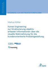 Kansei Engineering zur Strukturierung objektiv erfasster Informationen über die visuelle Wahrnehmung für die kundenorien