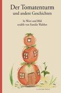 Der Tomatenturm und andere Geschichten
