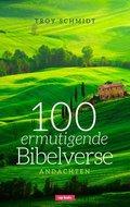 100 ermutigende Bibelverse - Andachten