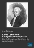 Kants Lehre vom kategorischen Imperativ