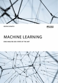 Machine Learning. Eine Analyse des State of the Art