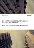 Die Entstehung der europäischen Staatsschuldenkrise. Welche Rolle spielte der deutsche Neomerkantilismus?
