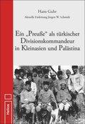 """Ein """"Preuße"""" als türkischer Divisionskommandeur in Kleinasien und Palästina"""