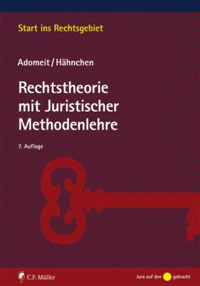 Rechtstheorie mit Juristischer Methodenlehre