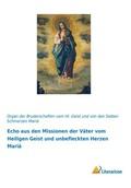 Echo aus den Missionen der Väter vom Heiligen Geist und unbefleckten Herzen Mariä