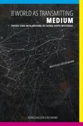 The World as Transmitting Medium