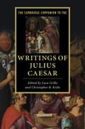 The Cambridge Companion to the Writings of Julius Caesar
