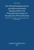 Das Herkunftslandprinzip bei grenzüberschreitenden Bankgeschäften und Finanzdienstleistungen im Europäischen Wirtschafts