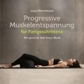 Progressive Muskelentspannung für Fortgeschrittene, 1 Audio-CD