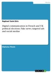 Digital communication in French and UK political elections. Fake news, targeted ads and social medias
