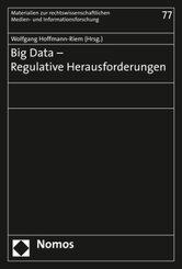 Big Data - Regulative Herausforderungen