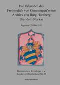 Die Urkunden des Freiherrlich von Gemmingen'schen Archivs von Burg Hornberg über dem Neckar