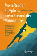 Mein Bruder Sisyphos, mein Freund der Minotauros