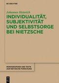 Individualität, Subjektivität und Selbstsorge bei Nietzsche