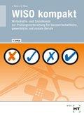WISO kompakt - Wirtschafts- und Sozialkunde zur Prüfungsvorbereitung für hauswirtschaftliche, gewerbliche und soziale Be